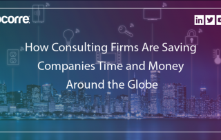 How Consulting Firms Are Saving Companies Time and Money Around the Globe